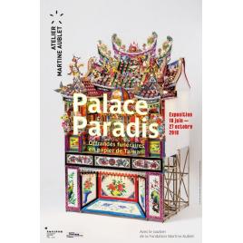 Exposition  PALACE PARADIS Offrandes funéraires en papier de Taïwan, Paris
