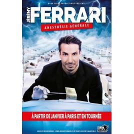 Jérémy Ferrari, Anesthésie Générale